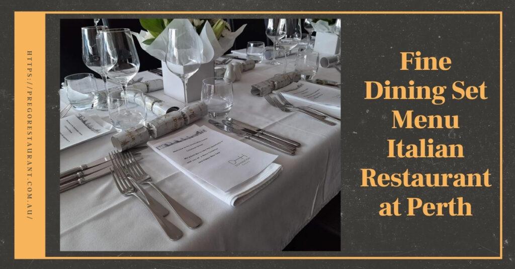 Fine Dining Set Menu Italian Restaurant at Perth