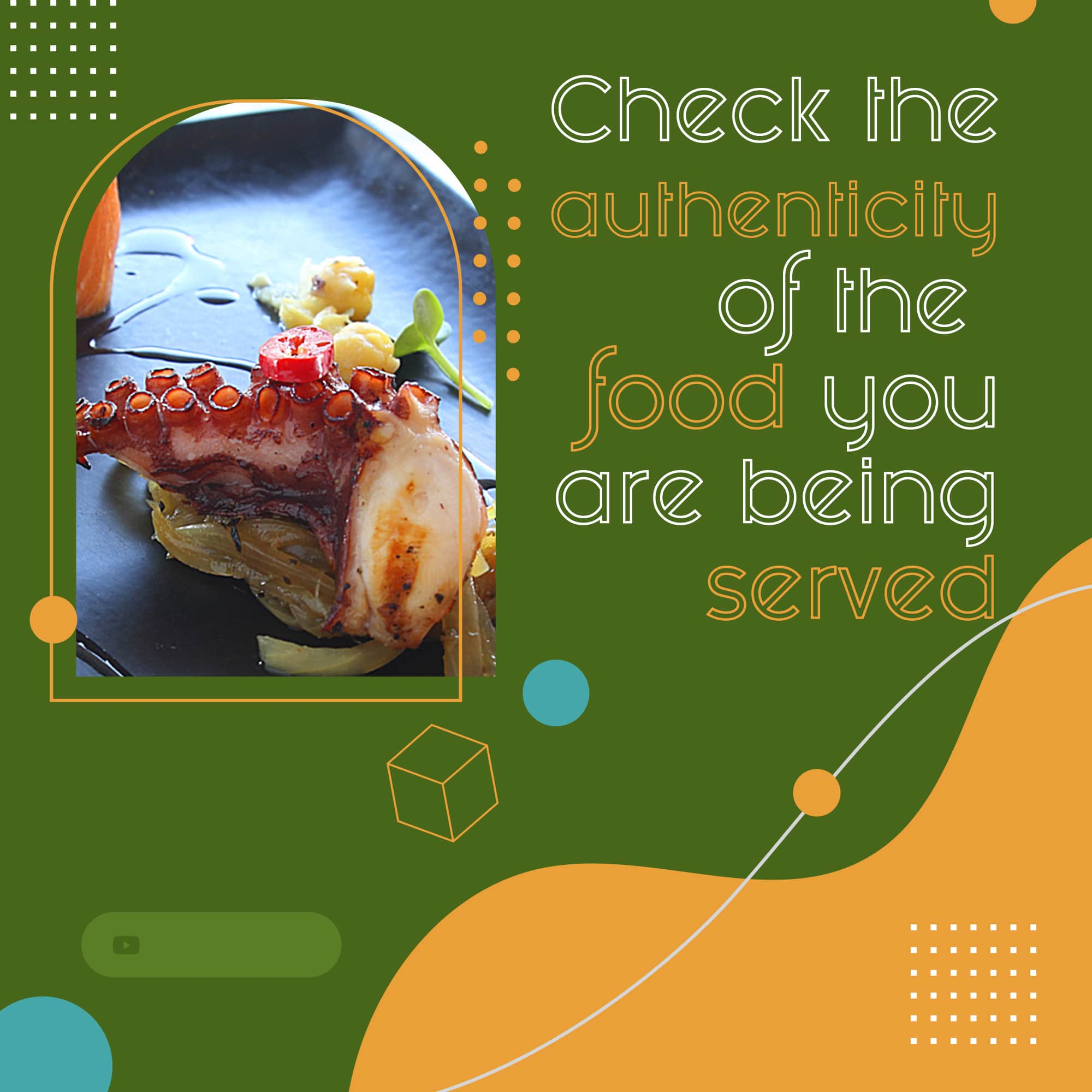 Check the authenticity of the food you are being served