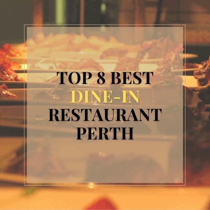 Top 8 best dine-in restaurant Perth